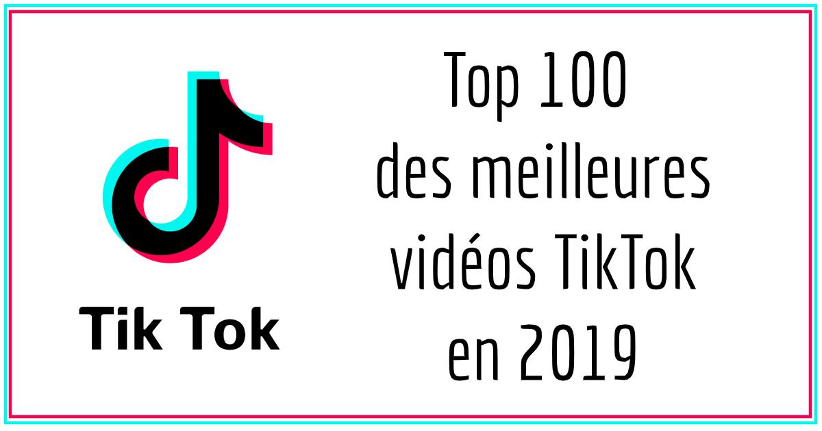 Top 100 des meilleures vidéos TikTok en 2019 par catégories