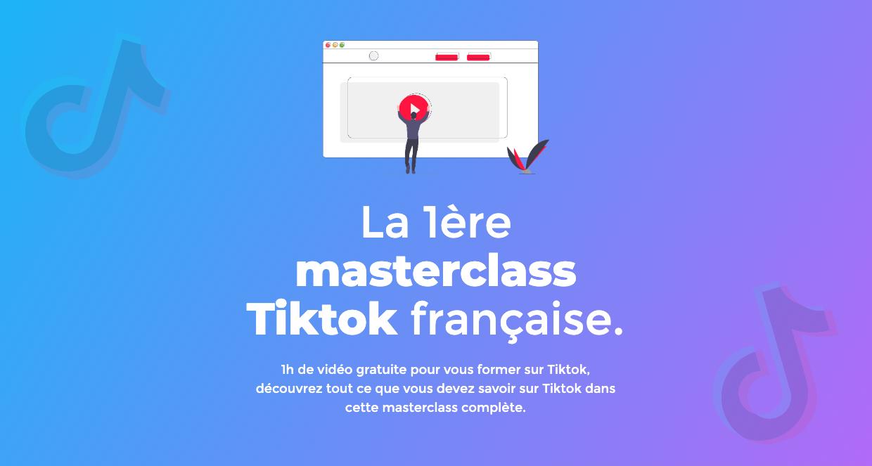 Comment débuter sur Tiktok ? (une masterclass vidéo française pour vous aider)